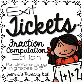 Fraction Computation Exit Tickets {Exit Slips for Quick Assessments}