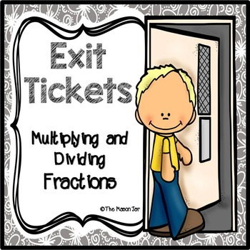 Exit Tickets: Multiplying and Dividing Fractions
