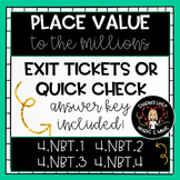 Exit Tickets or Quick Check: PLACE VALUE to the MILLIONS