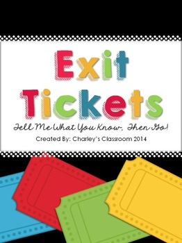 Exit Tickets - Tell me what you know, then go!
