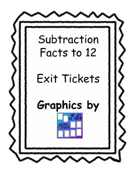 Exit Tickets for Subtraction Facts to 12
