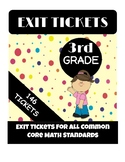 Exit Tickets for Third Grade Common Core Math Standards - ALL STANDARDS