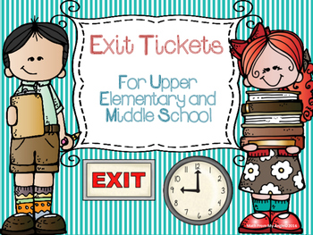 Exit Tickets for Upper Elementary and Middle School