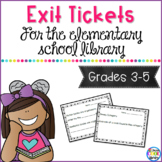 Exit Tickets for the Elementary Library - Grades 3-5