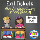 Exit Tickets for the Elementary Library Grades K-5 {BUNDLE}