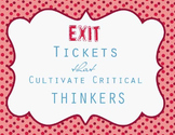 Exit Tickets that Cultivate Critical Thinkers