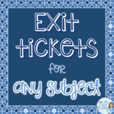 Exit tickets for any subject