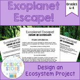 Exoplanet Escape! Design Your Own Ecosystem Project
