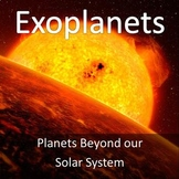 Exoplanets: Planets Beyond our Solar System