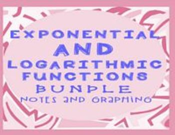 Exponential and Logarithmic Functions Huge Bundle