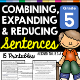 Expand, Combine, and Reduce Sentences L.5.3.A