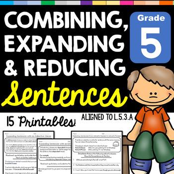 Expand, Combine, and Reduce Sentences L.5.3.A