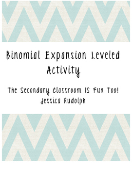 Expand Those Binomials! / Binomial Expansion Leveled Activity