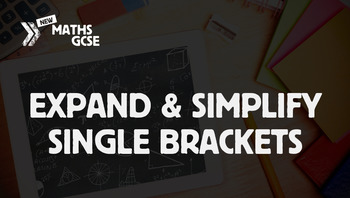 Expand and Simplify Single Brackets - Complete Lesson
