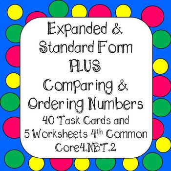 Expanded Form, Comparing  & Ordering Least to Greatest Task Cards & Worksheets