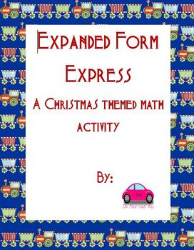 Expanded Form Express Christmas themed expanded form activity