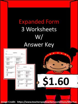Expanded Form (Three Worksheets w/ Answer Key)