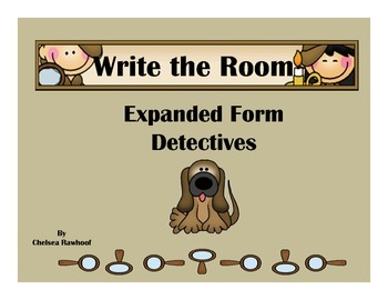 Expanded Form Through Hundreds Write the Room Detectives