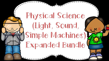 Expanded Physical Science (Light, Sound, Simple Machines) Bundle