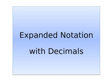 Expanded notation with decimals and decimal model review