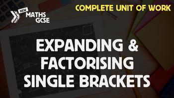 Expanding & Factorising Single Brackets - Complete Unit of Work