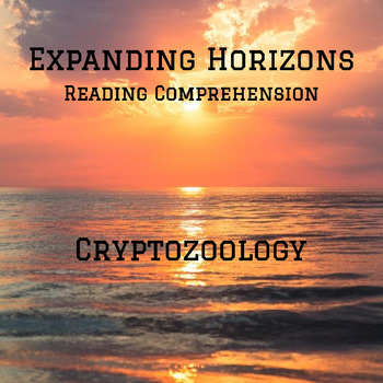 Expanding Horizons: Cryptozoology- Reading Comprehension Assessment