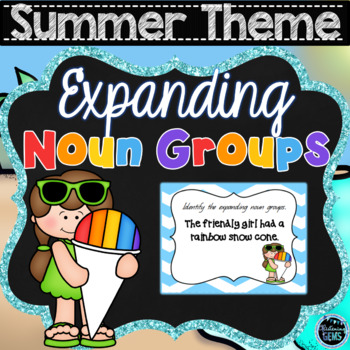 Expanding Noun Groups - Task Cards - Summer Theme - Grades 1-3