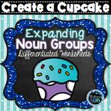 Expanding Noun Groups - Years 1-2, Printables {Create a cupcake}