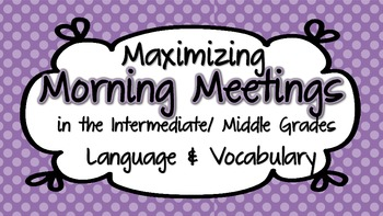 Expanding Vocabulary and Language Use Through Morning Meeting (Gr. 3-6 )