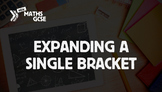 Expanding a Single Bracket - Complete Lesson