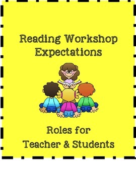 Reading Workshop Expectations (Roles for both Teacher and Student)