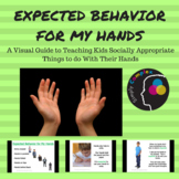 Expected Behavior for My Hands; Socially Appropriate Things to Do For Hands