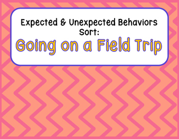 Expected & Unexpected Behavior File Folder- Going on a Field Trip