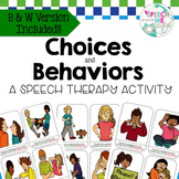 Choices and Behaviors