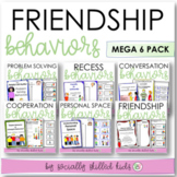 SOCIAL SKILLS Friendship Behaviors MEGA 6 Bundle {For k-5t
