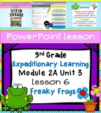 Expeditionary Learning 3rd Grade Power Point Lesson Module 2A Unit 3 Lesson 6