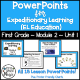 Expeditionary Learning (EL Education) 1st Grade Module 2 Unit 1 PowerPoints