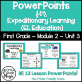 Expeditionary Learning (EL Education) 1st Grade Module 2 Unit 3 PowerPoints