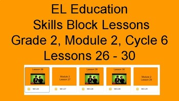 Expeditionary Learning EL Education Skills Block Grade 2, M2, C6, Lessons 26-30