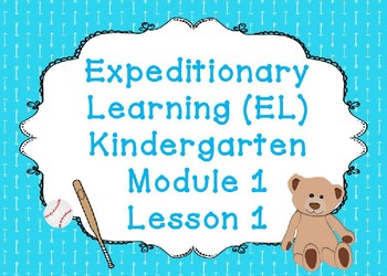 expeditionary learning el kindergarten module 1 unit 1 lesson 1