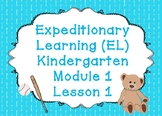 Expeditionary Learning (EL) Kindergarten Module 1: Unit 1: Lesson 1 PowerPoint