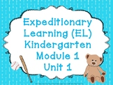 Expeditionary Learning (EL) Kindergarten Module 1: Unit 1