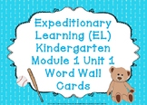 Expeditionary Learning (EL) Kindergarten Module 1: Unit 1 Word Wall Cards