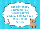 Expeditionary Learning (EL) Kindergarten Module 1: Units 2 & 3 Word Wall Cards