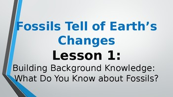 Expeditionary Learning Fossils Tell of Earth's Changes M2 Unit 1 Lessons 1-5