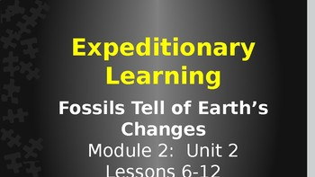 Expeditionary Learning Fossils Tell of Earth's Changes M2 Unit 2 Lessons 6-12