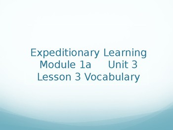 Expeditionary Learning Grade 4 Module 1a Unit 3 Lesson 3