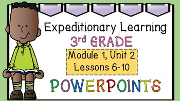 Expeditionary Learning M1U2 Lessons 6-10 PowerPoint