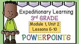 Engage NY Expeditionary Learning M1U2 Lessons 6-10 PowerPoint