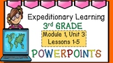 Engage NY Expeditionary Learning Module 1, Unit 3:  Lessons 1-5 PowerPoints